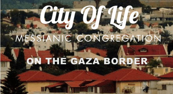 City of Life - Messianic Congregation - On The Gaza Border
